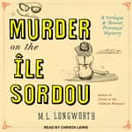 Murder on the Ile Sordou by  M. L. Longworth audiobook