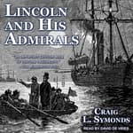 Lincoln and His Admirals by  Craig L. Symonds audiobook