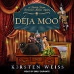 Déja Moo by  Kirsten Weiss audiobook