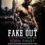 Fake Out by  Eden Finley audiobook