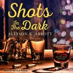 Shots in the Dark by  Allyson K. Abbott audiobook