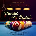 Murder with a Twist by  Allyson K. Abbott audiobook