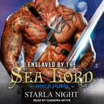 Enslaved by the Sea Lord by  Starla Night audiobook