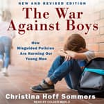 The War Against Boys by  Christina Hoff Sommers audiobook