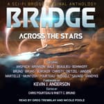 Bridge Across the Stars by  Rhett C. Bruno audiobook