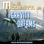 Gravity Dreams by  L. E. Modesitt Jr. audiobook