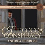 The Cocoa Conspiracy by  Andrea Penrose audiobook