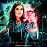 Magic Lost by  Ashley Meira audiobook