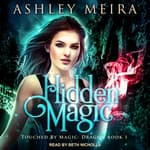 Hidden Magic by  Ashley Meira audiobook