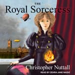 The Royal Sorceress by  Christopher Nuttall audiobook