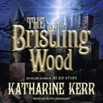 The Bristling Wood by  Katharine Kerr audiobook