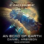 An Echo of Earth by  Daniel Arenson audiobook