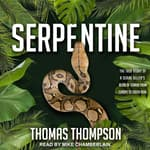 Serpentine by  Thomas Thompson audiobook