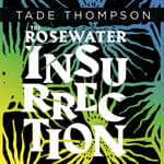 The Rosewater Insurrection by  Tade Thompson audiobook