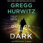 Out of the Dark by  Gregg Hurwitz audiobook