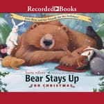 Bear Stays Up for Christmas by  Karma Wilson audiobook