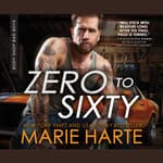 Zero to Sixty by  Marie Harte audiobook