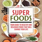 Superfoods by  Timothy Moore audiobook
