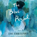 The Blue Period by  Luke Jerod Kummer audiobook