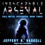 Inescapable Arsenal by  Jeffery H. Haskell audiobook