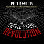The Freeze-Frame Revolution by  Peter Watts audiobook