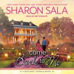 Come Back to Me by  Sharon Sala audiobook