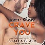 More Than Crave You by  Shayla Black audiobook