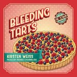 Bleeding Tarts by  Kirsten Weiss audiobook