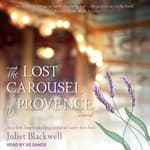 The Lost Carousel of Provence by  Juliet Blackwell audiobook