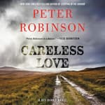 Careless Love by  Peter Robinson audiobook