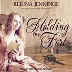 Holding the Fort by  Regina Jennings audiobook
