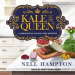 Kale to the Queen by  Nell Hampton audiobook