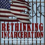 Rethinking Incarceration by  Dominique DuBois Gilliard audiobook