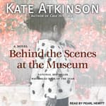 Behind the Scenes at the Museum by  Kate Atkinson audiobook
