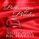 Billionaires and Brides Collection by  Shadonna Richards audiobook