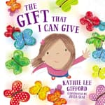 The Gift That I Can Give by  Kathie Lee Gifford audiobook