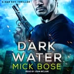 Dark Water by  Mick Bose audiobook