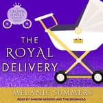 The Royal Delivery by  Melanie Summers audiobook