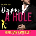 Digging A Hole by  Mimi Jean Pamfiloff audiobook