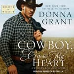 Cowboy, Cross My Heart by  Donna Grant audiobook