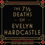 The 7½  Deaths of Evelyn Hardcastle by  Stuart Turton audiobook
