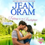 Falling for the Firefighter by  Jean Oram audiobook