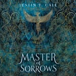 Master of Sorrows by  Justin Travis Call audiobook