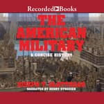 The American Military by  Joseph T. Glatthaar audiobook