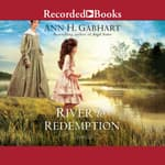 River to Redemption by  Ann H. Gabhart audiobook