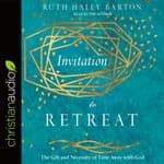 Invitation to Retreat by  Ruth Haley Barton audiobook