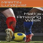 Matt's Amazing Week by  Martin Lundqvist audiobook