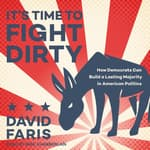 It's Time to Fight Dirty by  David Faris audiobook