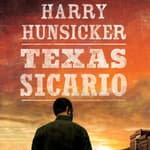 Texas Sicario by  Harry Hunsicker audiobook