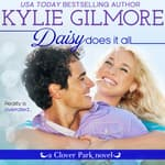 Daisy Does It All by  Kylie Gilmore audiobook